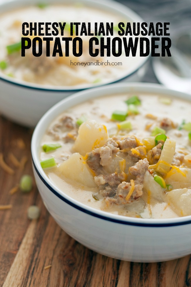 Get your hands on a bowl of this Cheesy Italian Sausage Potato Chowder - a easy and delicious hearty soup that's perfect for chilly nights!