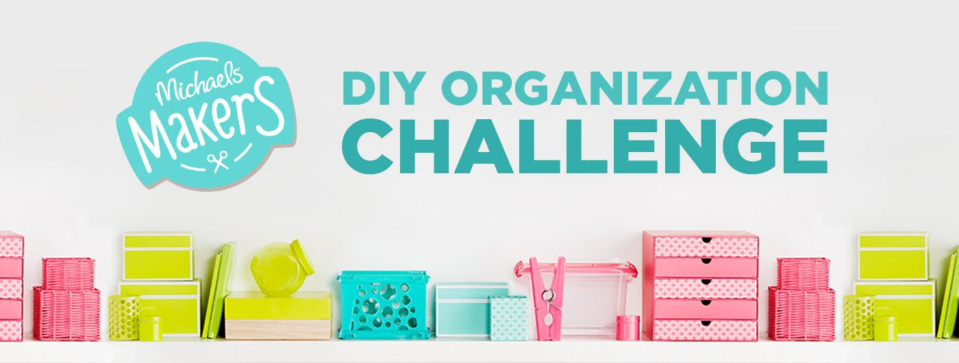 DIY Organization Challenge | Michaels Makers