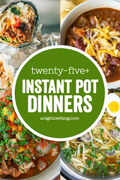 Over 25 delicious, tried and true Instant Pot Dinner Recipes! Perfect for easy weeknight meals!