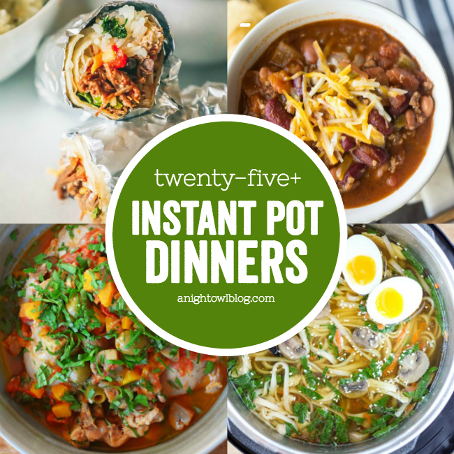 25+ Instant Pot Dinner Recipes