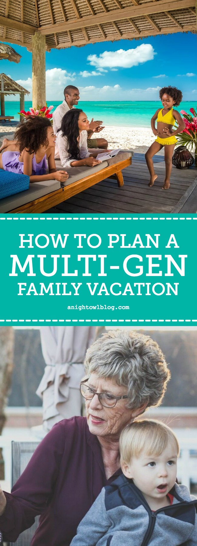 Tips on How To Plan A Multi-Generational Family Vacation