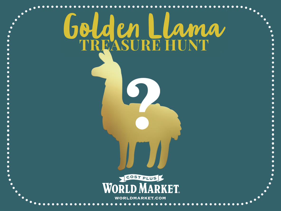 Join the Golden Llama Treasure Hunt at Cost Plus World Market!