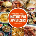 25+ Instant Pot Appetizers