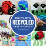 25+ Recycled Crafts for Kids